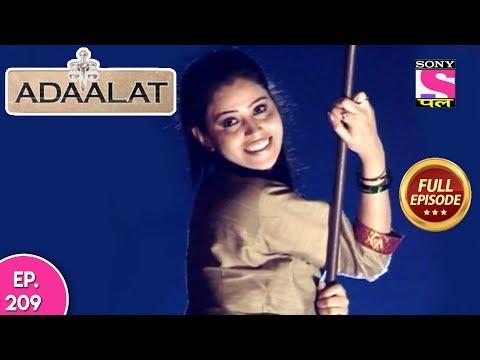 Adaalat - Full Episode 209 - 02nd  August, 2018 thumbnail