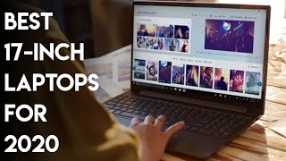 The best 17-inch laptop 2020: Top large screen laptops for your money