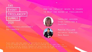 How does the industry need to change?   The Event Freelancer Summit 2020
