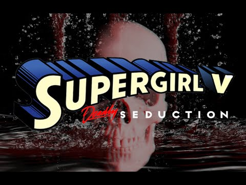 WON YouTube Presents-Supergirl V: Deadly Seduction (Fan Film)