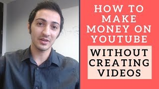 How to Make Money on YouTube Without Creating Videos