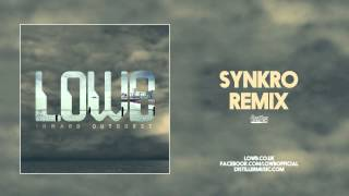 LOWB - Inward Outburst (Synkro Remix)