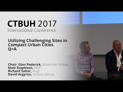 CTBUH 2017 Australia Conference - Melbourne Session 3B: Challenging Sites in Compact Cities Q&A