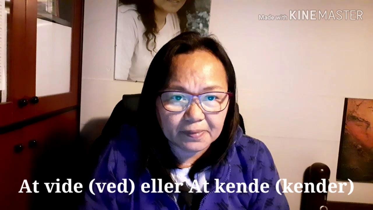 ภาษาเดนมาร์ก Dansk grammatik,   เมื่อไรใช้ At vide eller At kende #ช่องโชห่วย