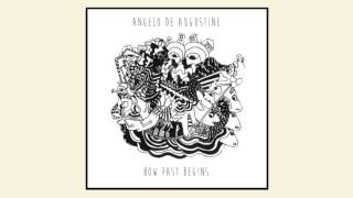 Angelo De Augustine - How Past Begins