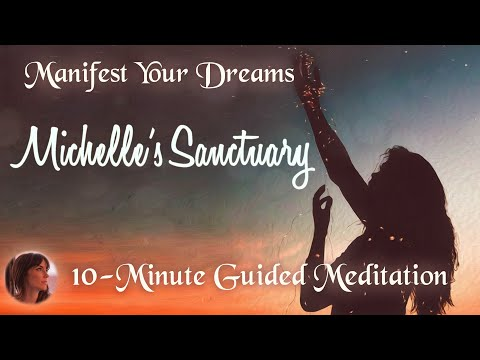 Wish Fulfillment and Manifest Your Dreams: 10-Minute Daily Guided Meditation