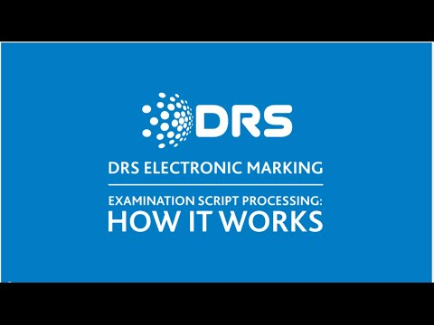 DRS - Electronic Marking - Examination Script Processing - How it Works.
