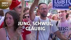 Jung, schwul, gläubig - Geht das für Christen, Juden und Muslime?   SWR Doku