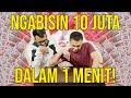 NGABISIN 10 JUTA DALAM 1 MENIT!