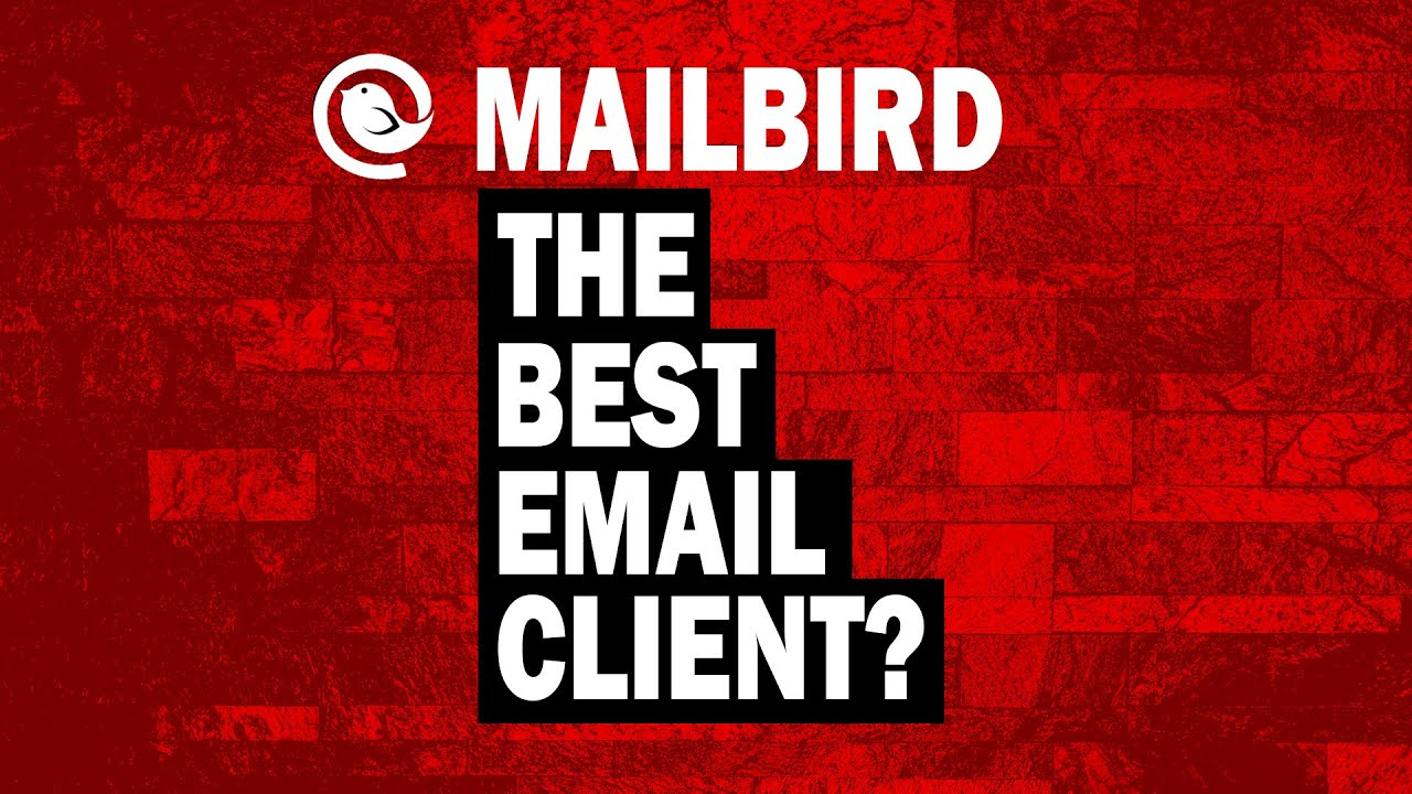 Mailbird Review: 5 reasons You'll love Mailbird Email Client for Windows