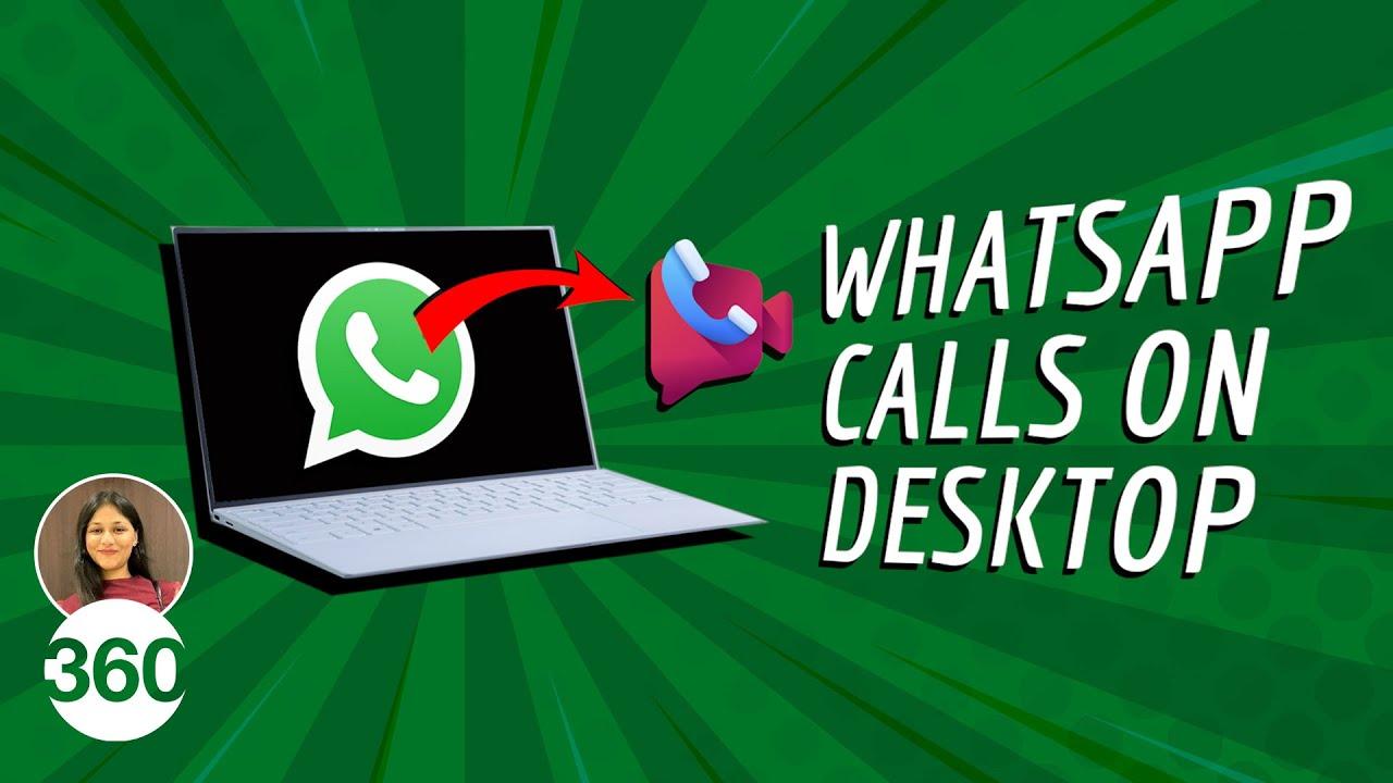 Whatsapp Video Calls On Laptop How To Make Whatsapp Calls On Windows And Mac Youtube