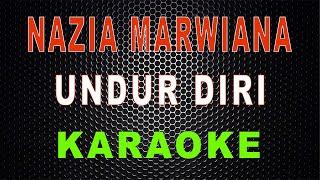 Download lagu Nazia Marwiana Undur Diri Karaoke Lal