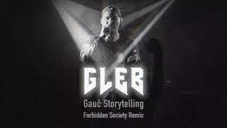 GLEB - Gauč Storytelling [Forbidden Society Remix]