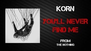 Korn - You'll Never Find Me [Lyrics Video]