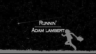 Video [한글번역] Adam lambert - Runnin' download MP3, 3GP, MP4, WEBM, AVI, FLV Mei 2018