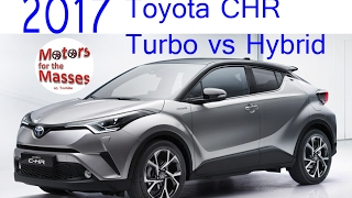 2017 Toyota CHR Turbo vs Hybrid ROAD TEST
