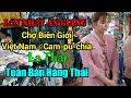Chợ Tịnh Biên An Giang Quá Lớn ( Chợ Biên Giới Việt Nam - Cam-pu-chia )