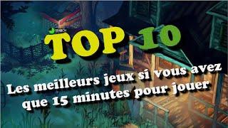 Top 10 - Les meilleurs jeux si vous avez que 15 minutes pour jouer