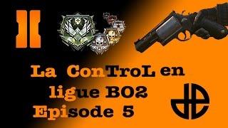 La ConTroL en Ligue BO2 | Ep5 : Marre du rage quit | HD
