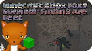 Minecraft Xbox Foxy Survival - Finding Are Feet(EP1)
