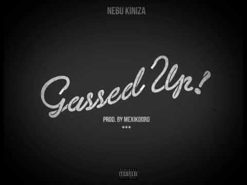 Nebu Kiniza- Gassed Up