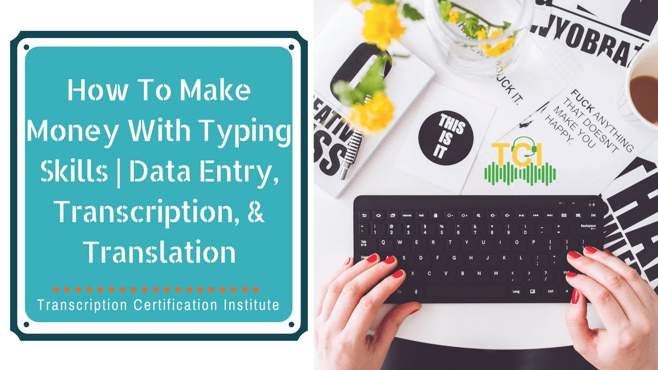 How to make money with typing skills data entry transcription how to make money with typing skills data entry transcription translation transcription certification institute xflitez Image collections