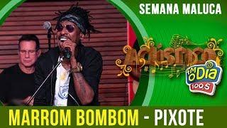 Pixote canta Marrom Bombom (Especial Semana Maluca 2018)