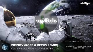 Bulent Alkan & Angel Falls - Infinity (Kgee & Bechs Remix) [Blackout Trance Division Recordings]