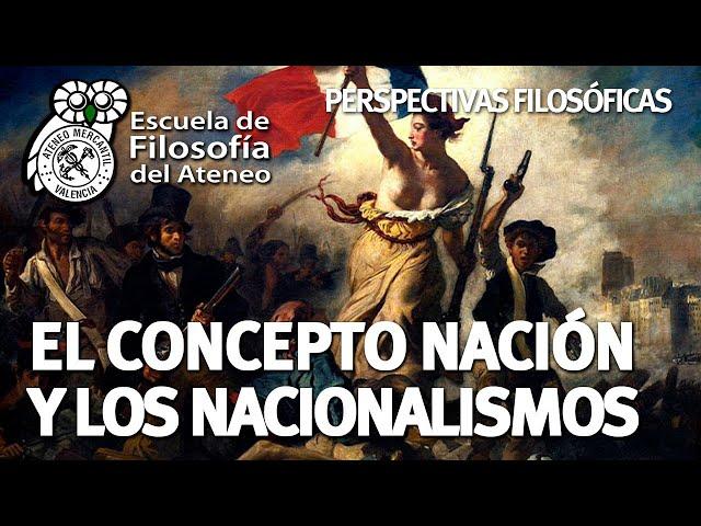 El concepto nación y los nacionalismos. Perspectiva Filosófica