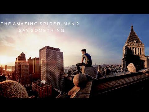 The Amazing Spider-Man 2 || Say Something