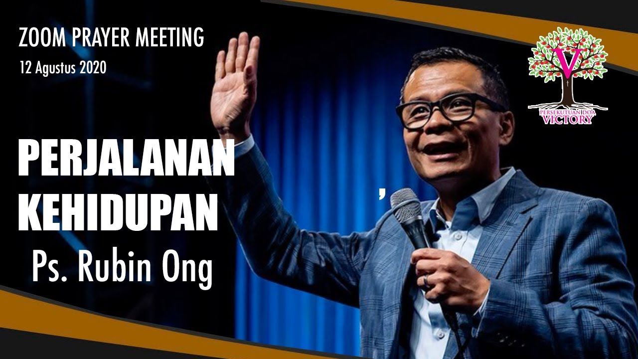 PERJALANAN HIDUP - Ps. Rubin Ong - PD Victory Zoom Prayer Meeting 12 Agt 2020