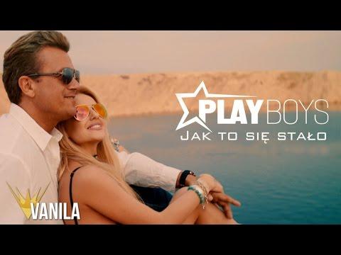 Playboys - Jak to się stało (Oficjalny teledysk)