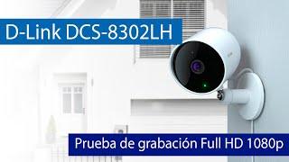 D-Link DCS-8302LH: Prueba de grabación en Full HD 1080p