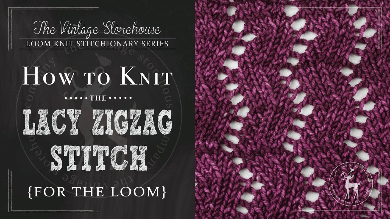 How to Knit the Lacy Zig Zag Stitch {For the Loom} - YouTube