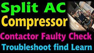 split ac outdoor not working compressor  contactor defective  lean how repair ac