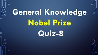 Nobel Prize Questions with answer asked in Every Competitive Exam | GK Test 8