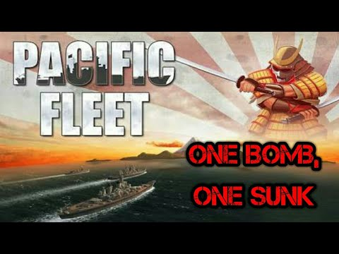 ONE BOMB, ONE SUNK | Pacific Fleet #1