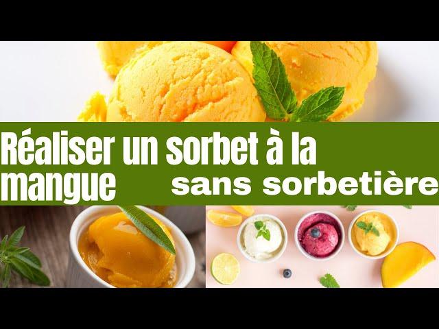 Réaliser un sorbet à la mangue sans sorbetière.