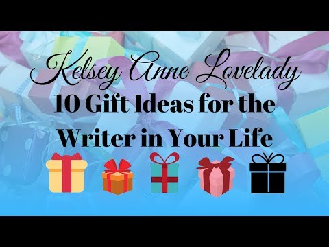 Top 10 Gift Ideas for the Writer in Your Life