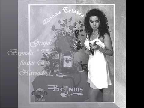 Grupo Bryndis-Te Fuistes En Navidad (Poema)Rosas
