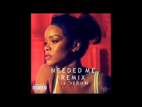 Rihanna - Needed Me Remix (feat. Sal Houdini)