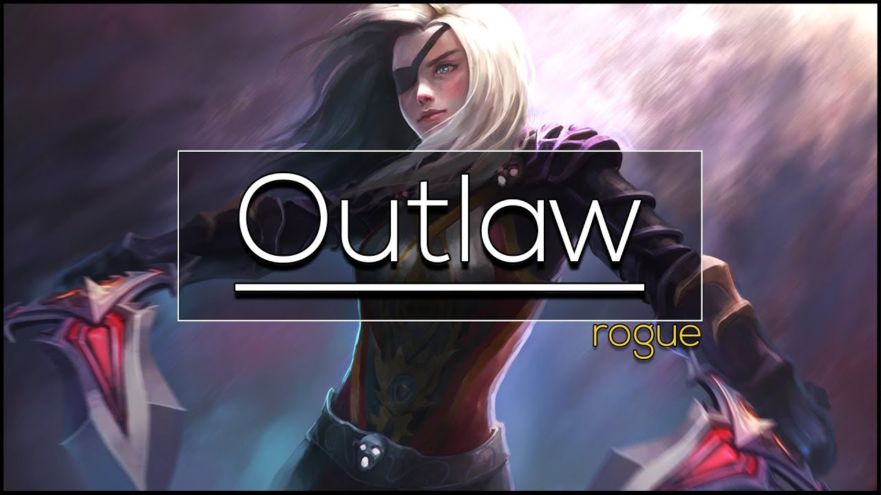 Legion Outlaw Rogue Full Dps Guide 7 3 2 7 3 5 Basics Pve Youtube