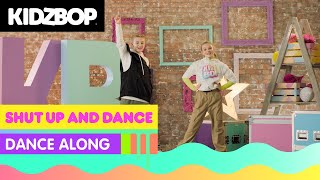 KIDZ BOP Kids - Shut Up and Dance (Dance Along) [KIDZ BOP Party Playlist]