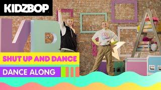 KIDZ BOP Kids - Shut Up and Dance (Dance Along) [KIDZ BOP Party Playlist]