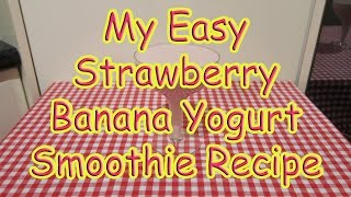 My Easy Strawberry Banana Yogurt Smoothie (strawberry Banana Smoothie Recipe With Yoghurt)