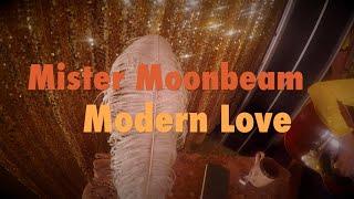 Modern Love by Mister Moonbeam