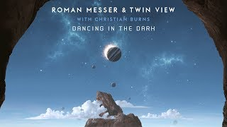 Roman Messer & Twin View with Christian Burns - Dancing In The Dark (Extended Mix)