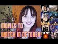 Movies To Watch In October! 🎃 Get In The Halloween Spirit!