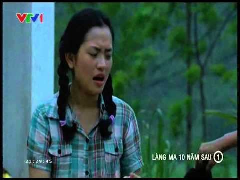 Xem Phim Lang Ma 10 Nam Sau Tap 1 2 3 4 5 6 7 8 9 - Phim Việt Nam VTV1 - Làng Ma 10 Năm Sau Trailer