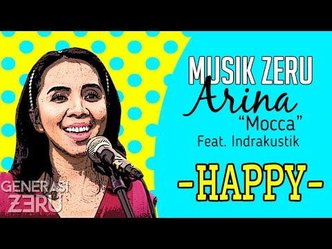 Arina Mocca feat. Indrakustik - Happy - Musik Zeru